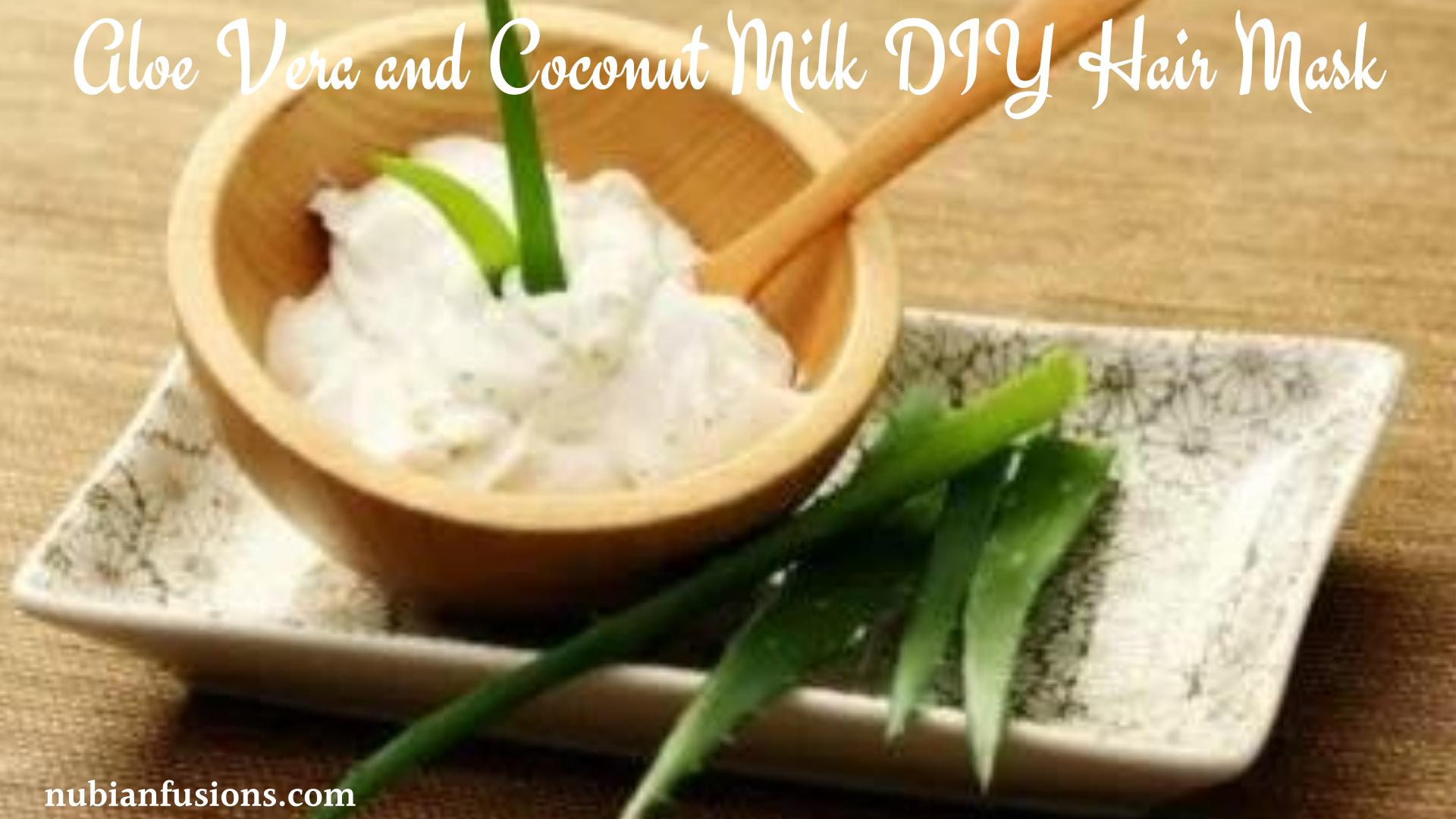 Aloe Vera and Coconut Milk DIY Hair Mask