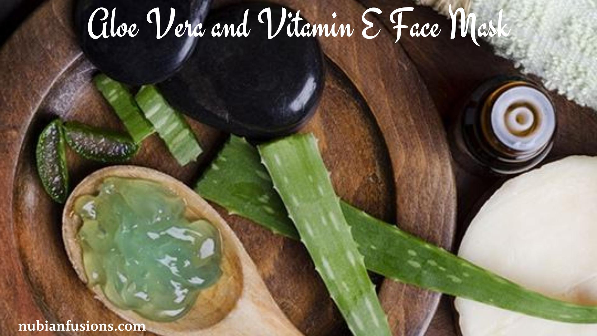 Aloe Vera and Vitamin E Face Mask